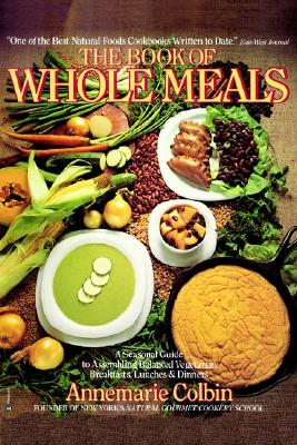 Book of Whole Meals By Colbin, Annemarie